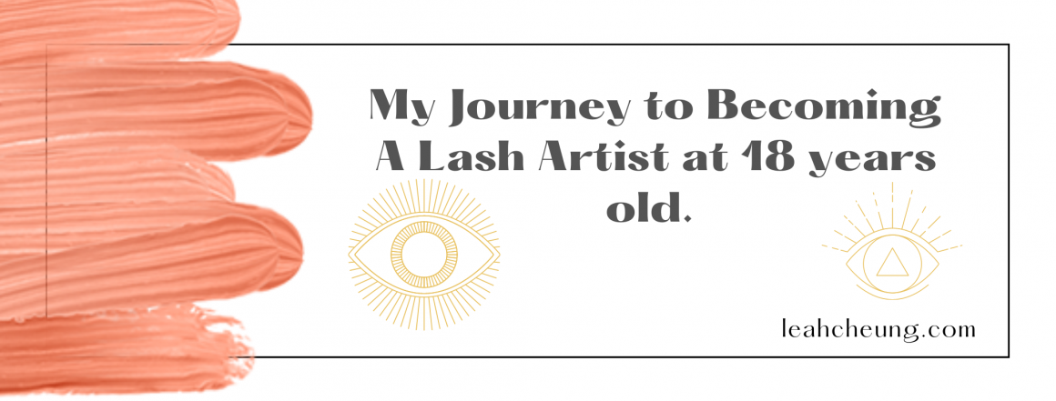 My journey to becoming a Lash Artist at 18 years old!