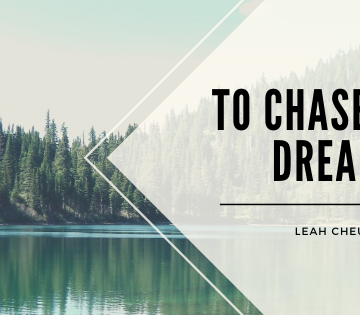 To Chase your Dreams